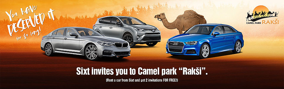 "Rent a car from Sixt and get 2 invitations to ""Camel park"" Rakši FOR FREE"